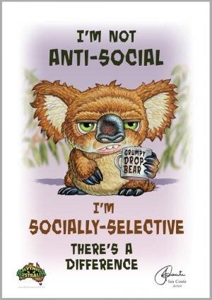 Grumpy Drop Bear- Anti Social