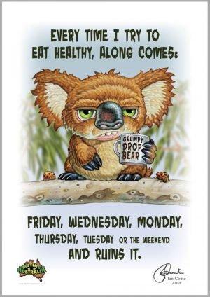 Grumpy Drop Bear- Eating Healthy